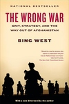 The Wrong War:Grit, Strategy, and the Way Out of Afghanistan
