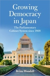 Growing Democracy in Japan : The Parliamentary Cabinet System Since 1868
