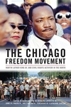 Chicago Freedom Movement: Martin Luther King Jr. and Civil Rights Activism in the North