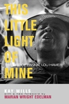 This Little Light of Mine:The Life of Fannie Lou Hamer
