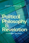 Political Philosophy and Revelation:A Catholic Reading