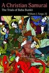 Christian Samurai : The Trials of Baba Bunko