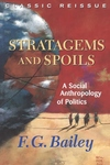 Stratagems and Spoils : A Social Anthropology of Politics