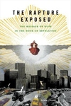The Rapture Exposed:The Message of Hope in the Book of Revelation