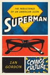 Superman : The Persistence of an American Icon