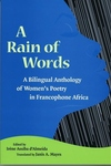 A Rain of Words:A Bilingual Anthology of Women's Poetry in Francophone Africa