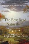 Best Read Naturalist : Nature Writings of Ralph Waldo Emerson