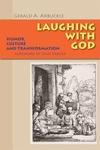 Laughing with God:Humor, Culture, and Transformation