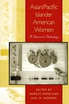 Asian/Pacific Islander American Women : A Historical Anthology