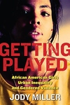 Getting Played:African American Girls, Urban Inequality, and Gendered Violence