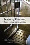 Releasing Prisoners, Redeeming Communities:Reentry, Race, and Politics