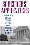 Sorcerers' Apprentices:100 Years of Law Clerks at the United States Supreme Court