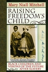 Raising Freedom's Child:Black Children and Visions of the Future after Slavery