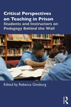 Critical Perspectives on Teaching in Prison: Students and Instructors on Pedagogy Behind the Wall
