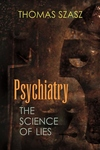 Psychiatry : The Science of Lies