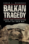 Balkan Tragedy:Chaos and Dissolution after the Cold War