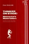Thinker on Stage:Nietzsche's Materialism