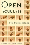 Open Your Eyes:Deaf Studies Talking