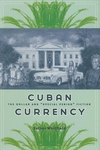 "Cuban Currency:The Dollar and ""Special Period"" Fiction"
