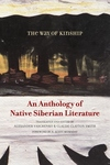 The Way of Kinship:An Anthology of Native Siberian Literature