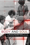 Body and Soul:The Black Panther Party and the Fight Against Medical Discrimination