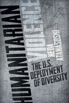 Humanitarian Violence:The U. S. Deployment of Diversity