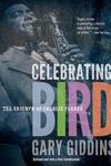 Celebrating Bird:The Triumph of Charlie Parker