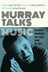 Murray Talks Music : Albert Murray on Jazz and Blues