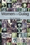 Women of the Gulag:Portraits of Five Remarkable Lives