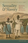 Sexuality and Slavery : Reclaiming Intimate Histories in the Americas