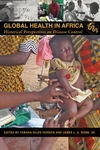 Global Health in Africa:Historical Perspectives on Disease Control