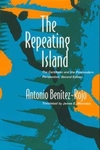 The Repeating Island:The Caribbean and the Postmodern Perspective