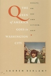 The Queen of America Goes to Washington City:Essays on Sex and Citizenship
