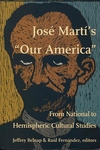 """Jose Marti's """"Our America"""":From National to Hemispheric Cultural Studies"""