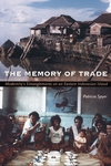 The Memory of Trade:Modernity's Entanglements on an Eastern Indonesian Island