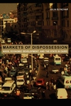 Markets of Dispossession:NGOs, Economic Development, and the State in Cairo