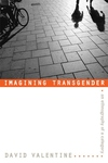 Imagining Transgender:An Ethnography of a Category