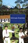 Intimate Enemies:Landowners, Power, and Violence in Chiapas