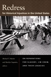 Redress for Historical Injustices in the United States : On Reparations for Slavery, Jim Crow, and Their Legacies