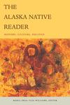 The Alaska Native Reader:History, Culture, Politics