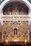 Baroque New Worlds:Representation, Transculturation, Counterconquest