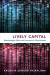 Lively Capital:Biotechnologies, Ethics, and Governance in Global Markets