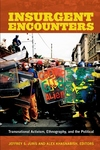 Insurgent Encounters:Transnational Activism, Ethnography, and the Political