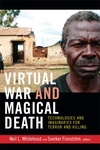 Virtual War and Magical Death:Technologies and Imaginaries for Terror and Killing
