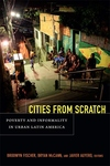 Cities from Scratch:Poverty and Informality in Urban Latin America