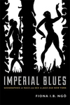 Imperial Blues:Geographies of Race and Sex in Jazz Age New York