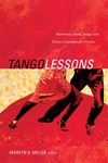 Tango Lessons:Movement, Sound, Image, and Text in Contemporary Practice