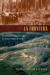 La Frontera:Forests and Ecological Conflict in Chile's Frontier Territory