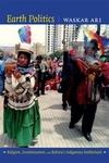 Earth Politics:Religion, Decolonization, and Bolivia's Indigenous Intellectuals