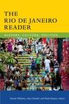 Rio De Janeiro Reader : History, Culture, Politics